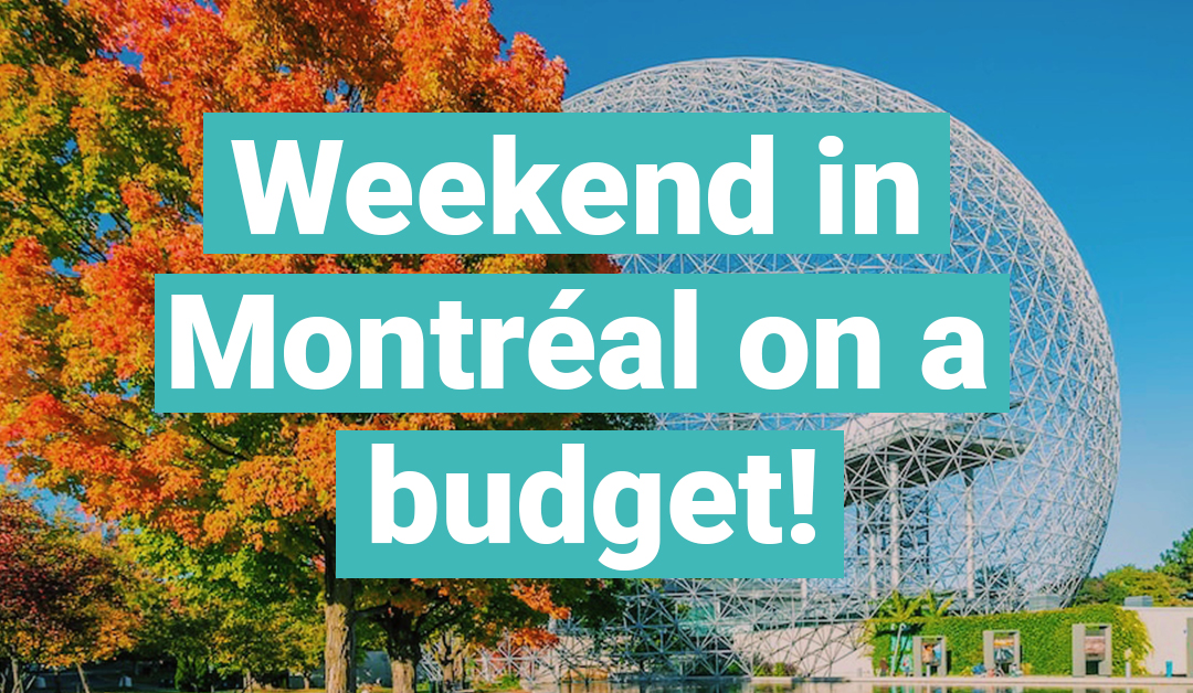 A Weekend in Montreal on a Budget